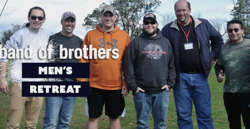Band of Brothers Men's Retreat at Camp Orchard Hill